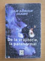 Dan Adrian Olaru - De la vrajitorie, la paranormal