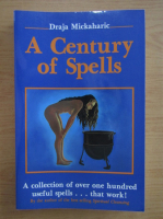 Anticariat: Draja Mickaharic - A century of spells