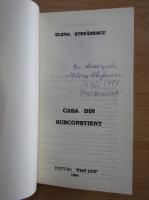 Elena Stefanescu - Casa din subconstient (cu autograful autorului)