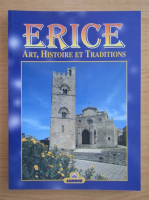 Anticariat: Erice. Art, histoire et traditions