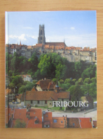 Anticariat: Fribourg (ghid turistic)