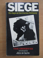 Anticariat: George Brock - Siege. Six days at the Iranian Embassy