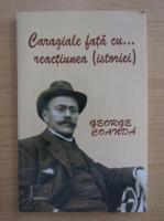 Anticariat: George Coanda - Caragiale fata cu reactiunea