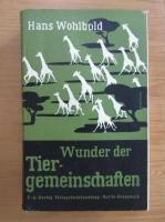 Anticariat: Hans Wohlbold - Wunder der Tiergemeinschaften