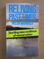 Helen Wambach - Reliving past lives. The evidence under hypnosis