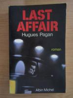 Anticariat: Hugues Pagan - Last affair