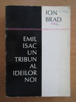 Anticariat: Ion Brad - Emil Isac, un tribun al ideilor noi