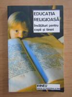 Anticariat: Irineu - Educatia religioasa. Invataturi pentru copii si tineri