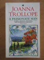 Joanna Trollope - A passionate man