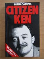 Anticariat: John Carvel - Citizen Ken