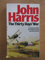 Anticariat: John Harris - The thirty days war