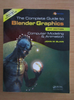 Anticariat: John M. Blain - The complete guide to Blender Graphics