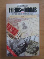 Anticariat: John Miller - Friends and romans. On the run in wartime Italy