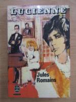 Anticariat: Jules Romains - Lucienne