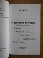 Anticariat: Letitia Ilea - O persoana serioasa (cu autograful autoarei)