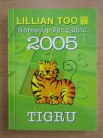 Anticariat: Lillian Too - Horoscop Feng Shui 2005. Tigru