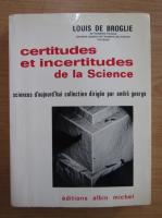 Louis de Broglie - Certitudes et incertitudes de la science