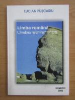 Anticariat: Lucian Puscariu - Limba romana