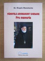 Anticariat: Magda Manolache - Parintele arhimandrit Chesarie. Pro memoria