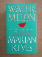 Anticariat: Marian Keyes - Watermelon