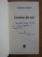 Anticariat: Marian Nazat - Lumea de azi (cu autograful autorului)