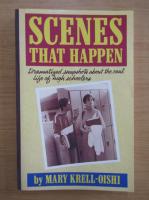 Mary Krell Oishi - Scenes that happen