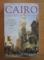 Anticariat: Max Rodenbeck - Cairo. The city victorious
