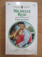 Anticariat: Michelle Reid - Lost in love
