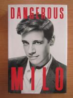 Anticariat: Milo Yiannopoulos - Dangerous