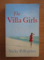 Anticariat: Nicky Pellegrino - The Villa Girls