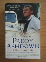 Anticariat: Paddy Ashdown - A fortunate life. The autobiography