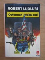 Anticariat: Robert Ludlum - Osterman week-end