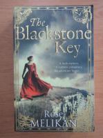 Anticariat: Rose Melikan - The blackstone key