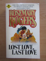 Rosemary Rogers - Lost love, last love