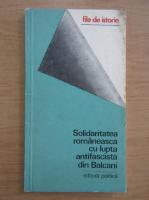 Anticariat: Solidaritatea romaneasca cu lupta antifascista din Balcani