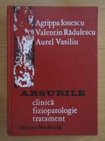 Valentin Radulescu - Arsurile. Clinica, fiziopatologie, tratament