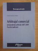 Anticariat: Vanda Vlasov - Arbitrajul comercial. Jurisprudenta arbitrala 2007-2009. Practica judiciara