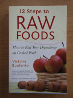 Anticariat: Victoria Boutenko - 12 steps to raw foods
