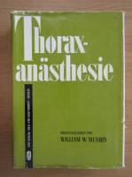 Anticariat: William W. Mushin - Thoraxanasthesie