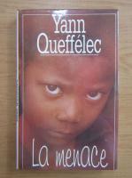 Yann Queffelec - La menace