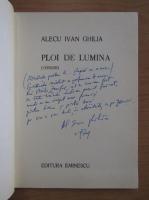 Alecu Ivan Ghilia - Ploi de lumina (cu autograful autorului)