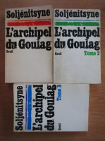 Anticariat: Alexandre Soljenitsyne - L'archipel du Goulag (3 volume)