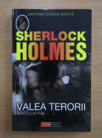 Arthur Conan Doyle - Sherlock Holmes. Valea terorii