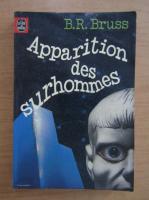 Anticariat: B. R. Bruss - Apparition des surhommes