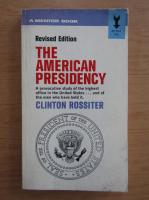 Clinton Rossiter - The american presidency