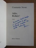Anticariat: Constantin Novac - Adio, Robert! (cu autograful autorului)