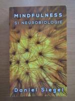 Daniel J. Siegel - Mindfulness si neurobiologie