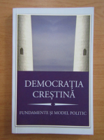 Anticariat: Democratia crestina. Fundamente si model politic