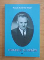 Anticariat: Dimitrie Bejan - Hotarul cu cetati (volumul 1)