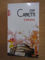 Anticariat: Elias Canetti - Orbirea (Top 10+)